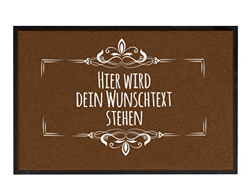 True Statements Fussmatte Dein Wunschtext 3zeilig personalisiert - originelles Geschenk (Größe 35x50cm, rutschfest, waschbar), hintergrund braun