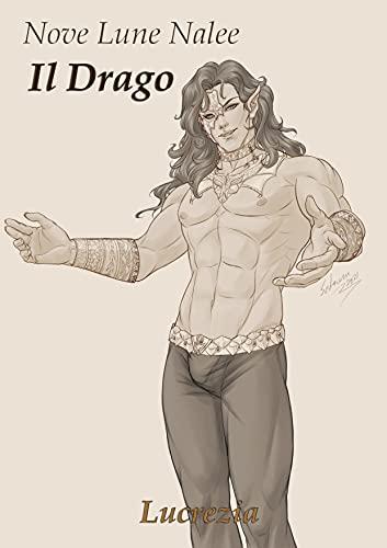 Il Drago (Nove Lune Nalee Vol. 23)