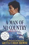 A MAN OF NO COUNTRY: A Biographical Novel (The Lord Byron Series Book 5)