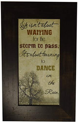 Life Isn't About Waiting For The Storm To Pass Dance In The Rain Art Decor 10x16'