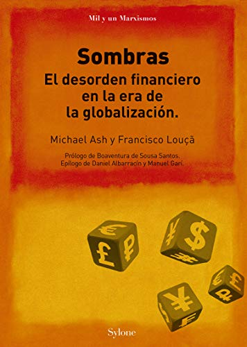 Sombras: el desorden financiero en la era de la globalizació (MIL Y UN MARXISMOS)