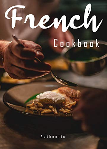 French Cookbook: Classic Recipes for Beginners