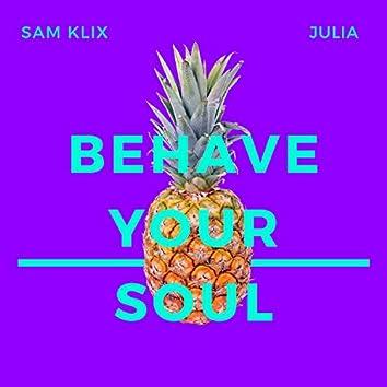 Behave Your Soul