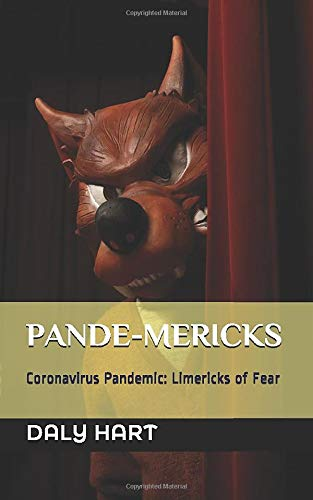 PANDE-MERICKS: Coronavirus Pandemic: Limericks of Fear