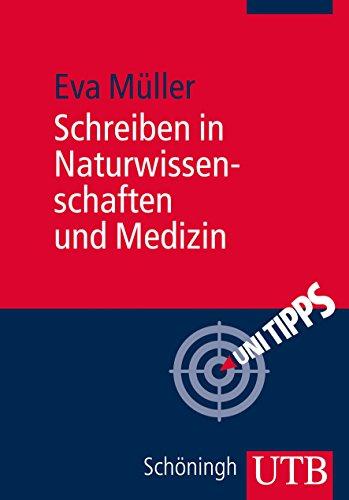 Schreiben in Naturwissenschaften und Medizin (Uni Tipps, Band 3859)