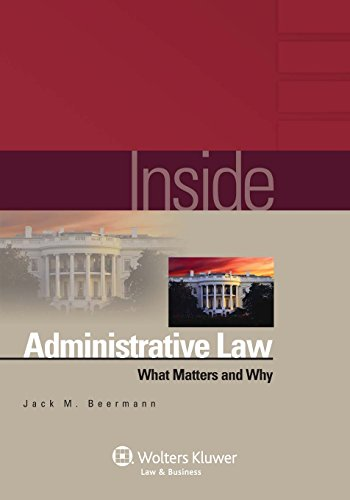 Compare Textbook Prices for Inside Administrative Law: What Matters and Why Inside Wolters Kluwer Stg Edition ISBN 9780735579613 by Beermann, Jack M.