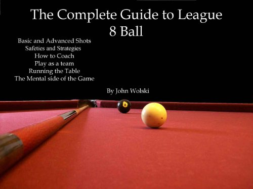 The Complete Guide to League 8 Ball (English Edition) eBook: Wolski, John, Wolski, John, Wolski, John, Wolski, Lori: Amazon.es: Tienda Kindle