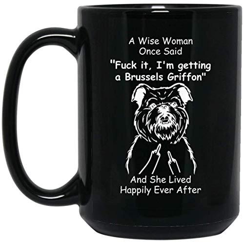 N\A Divertido Grifo de Bruselas una Mujer Sabia Dijo una Vez el Dedo Medio Taza de café Negro