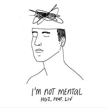 I'm Not Mental