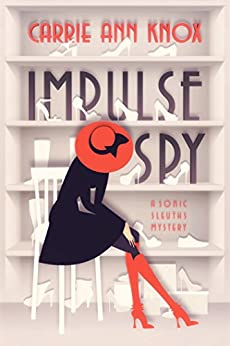 Impulse Spy: An amateur sleuth cozy mystery for YA, NA and adult (Sonic Sleuths Series Book 1) by [Carrie Ann Knox]