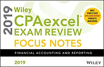 Wiley CPAexcel Exam Review 2019 Focus Notes: Financial Accounting and Reporting