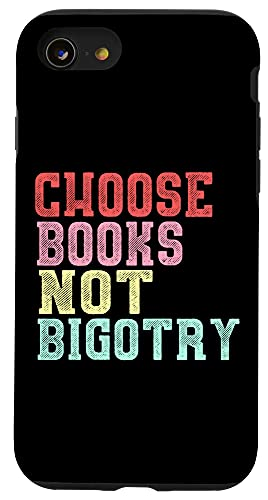 iPhone SE (2020) / 7 / 8 Book Lovers Gifts Choose Books Not Bigotry Feminist LGBTQ Case