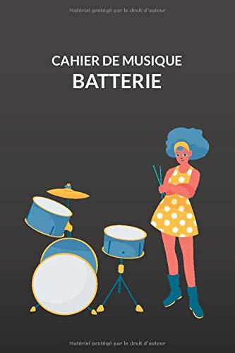 Cahier de Musique Batterie: Cahier de Solfège Batterie idéal pour Débutant - Confirmé   Carnet de Partitions vierge   12 Portées par page   Composition Musicale