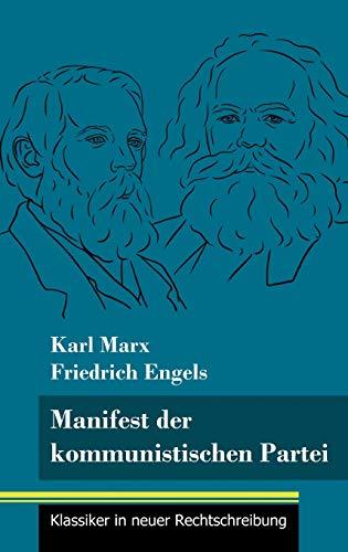 Manifest der kommunistischen Partei: (Band 113, Klassiker in neuer Rechtschreibung)