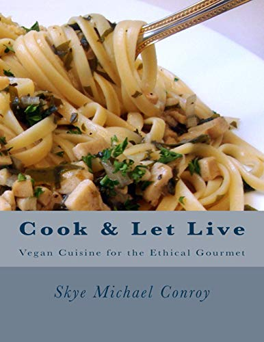 Cook and Let Live: More Vegan Cuisine for the Ethical Gourmet PDF Books