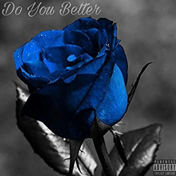 Do You Better (feat. B the Waviest & M.I.L.)