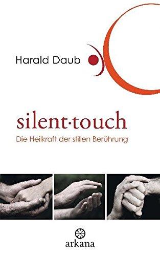 Silent touch: Die Heilkraft der stillen Berührung
