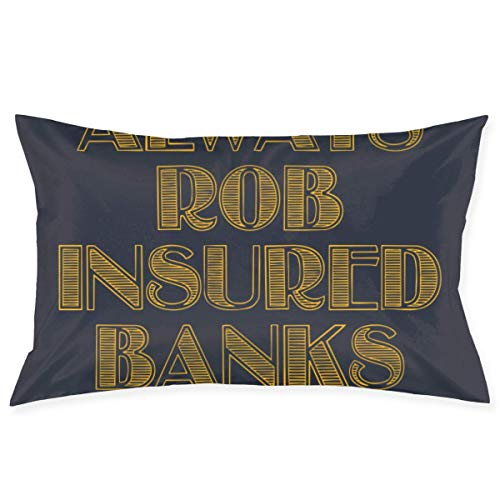 WH-CLA Throw Pillow Covers Always Rob Insured Banks Funda De Almohada Personalizada para Silla, Funda De Almohada, Estampado Único, Sofá, Cumpleaños, 60 X 40 Cm, Acogedor Regalo con Crem
