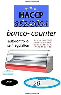 Banco - Counter (CCP6): 852/2004 - HACCP documento di autocontrollo - self-regulation document (CCP6) (852/2004 HACCP)