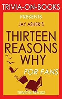 Trivia: Thirteen Reasons Why by Jay Asher (Trivia-On-Books)