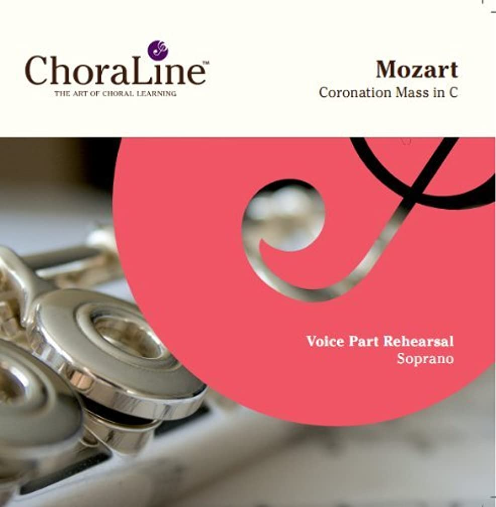 SOPRANO Voice Part for Mozart Coronation Mass in C Rehearsal CD by ChoraLine Voice Part Rehearsal Recordings