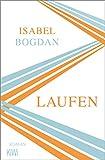 Buchinformationen und Rezensionen zu Laufen: Roman von Isabel Bogdan