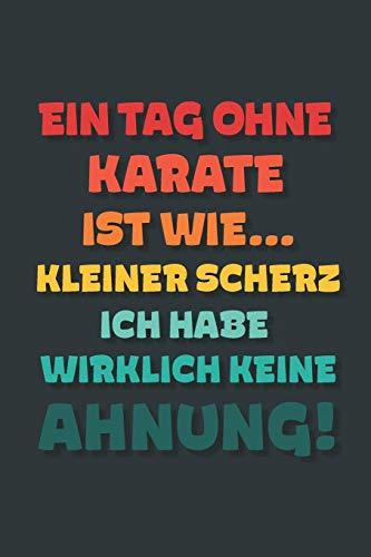 Ein Tag ohne Karate ist wie…:...