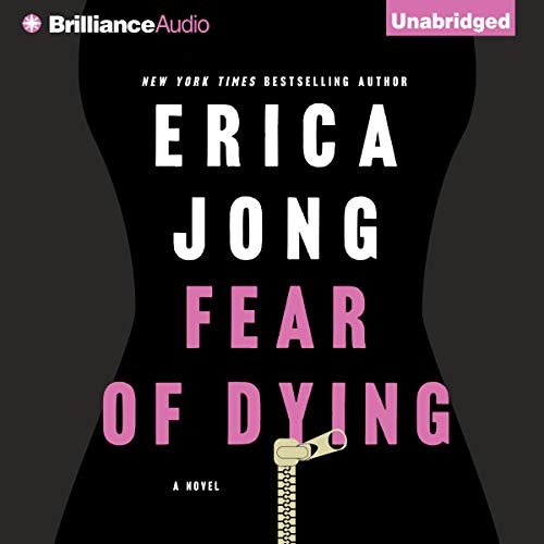 Fear of Dying Audiobook By Erica Jong cover art