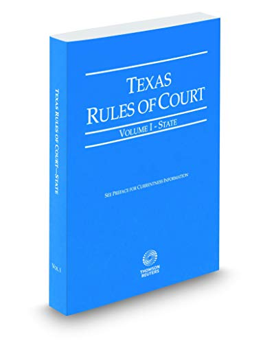 Compare Textbook Prices for Texas Rules of Court - State, 2020 ed. Vol. I, Texas Court Rules  ISBN 9781539213611 by Thomson Reuters Editorial Staff