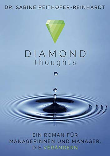 Diamond Thoughts: Ein Roman für Managerinnen und Manager, die verändern