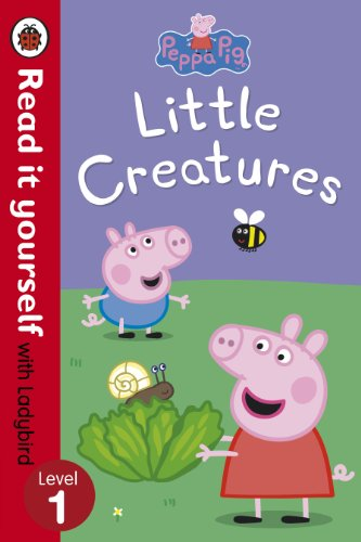 Peppa Pig: Little Creatures - Read it yourself with Ladybird: Level 1 (English Edition)