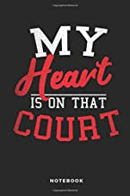 My Heart Is On That Court Notebook: 6x9 Blank Lined Basketball Composition Notebook or Journal for Coaches and Players