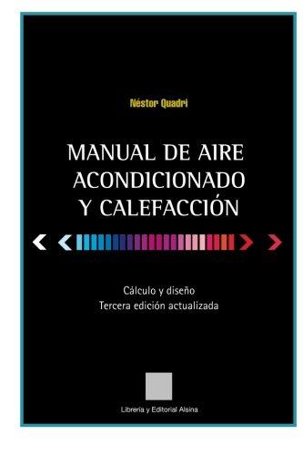 Manual de Aire Acondicionado y Calefaccion: Calculo y Diseño