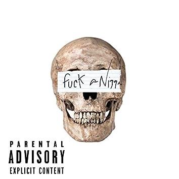 Fuck a Nigga (feat. BSM & Glo Jay)