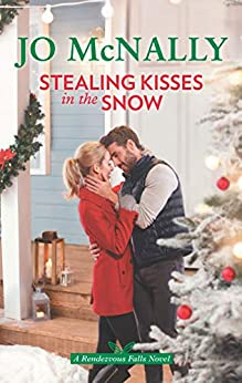 Stealing Kisses in the Snow (Rendezvous Falls Book 2) by [Jo McNally]