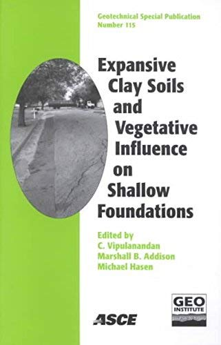 Expansive Clay Soils and Vegetative Influence on Shallow Foundations: Proceedings of Geo-Institute S