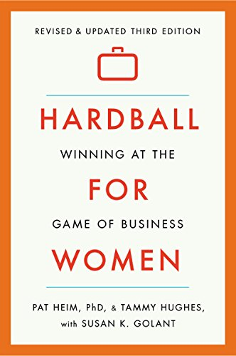 Hardball for Women: Winning at the Game of Business: Third Edition (English Edition)