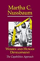 Women and Human Development: The Capabilities Approach (The Seeley Lectures, Series Number 3)
