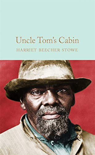 Uncle Tom's Cabin: H.B. Stowe (Macmilan collector's library)