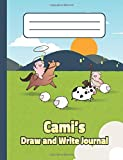 Cami's Draw and Write Journal: Personalized Primary Story Composition Notebook for Kids in Grades K-2, Pre-K. Cover with Custom Name and Cute Farm Animals for Boys and Girls