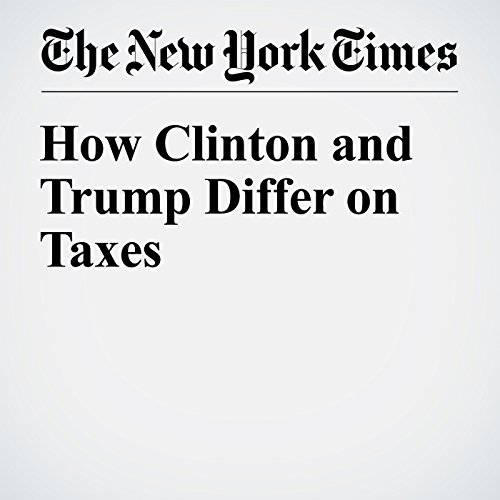 How Clinton and Trump Differ on Taxes cover art