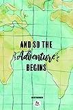 Reisetagebuch - And so the adventure begins: Tagebuch Reise | dot grid blanko, ca. DIN A 5, 120 Seiten, Softcover zum selberschreiben und gestalten | Abschiedsgeschenk Weltreise, Auslandsjahr, Reise