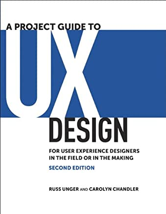 A Project Guide to UX Design: For user experience designers in the field or in the making (Voices That Matter) (English Edition)