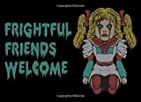 Frightful Friends Welcome: Guest Book For Your Creepy Event