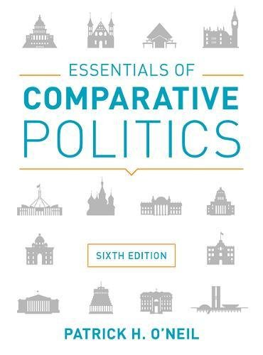 Compare Textbook Prices for Essentials of Comparative Politics Sixth Edition Sixth Edition ISBN 9780393624588 by O'Neil, Patrick H.