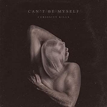 Can't Be Myself