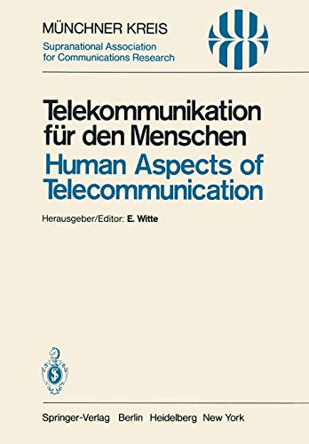 Telekommunikation für den Menschen / Human Aspects of Telecommunication: Individuelle und gesellschaftliche Wirkungen / Individual and Social Consequences (Telecommunications, 3, Band 3)