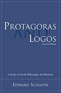 Protagoras and Logos: A Study in Greek Philosophy and Rhetoric (Studies in Rhetoric/Communication) (English Edition)
