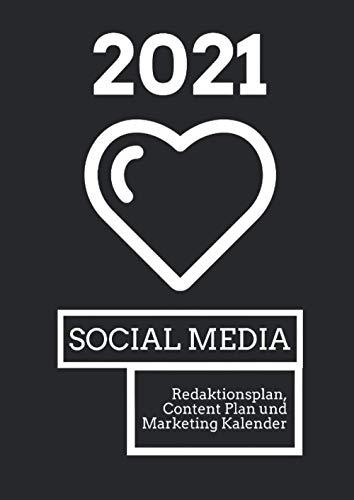 Social Media 2021 - Redaktionsplan, Content Plan und Marketing Kalender: Die besten Content Marketing Vorlagen & Ideen für Online Marketing Beiträge - ... LinkedIn, XING, YouTube, TikTok, Snapchat