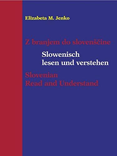 Slowenisch lesen und verstehen: Z branjem do slovenščine /Slovenian – Read and Understand: Z branjem do slovenscine...